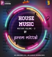 House Music Mixtape Vol - 3 By Prem Mittal
