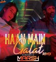 HAAN MAIN GALAT (REMIX) DJ MARSH