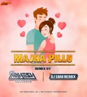 Majha Pillu (Remix) Dj Shubham Bgm x Dj Mahesh Kolhapur