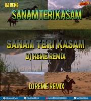 SANAM TERI KASAM - DJ REME REMIX