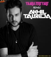Yaara Teri Yaari (Remix) DJ Akhil Talreja
