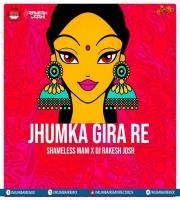 Jhumka Gira Re (Remix) Shameless Mani x DJ Rakesh Joshi
