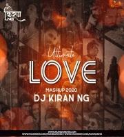 Ultimate Love Mashup (2k20) - Dj Kiran NG