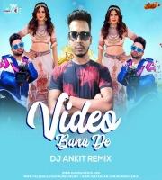 Video Bana De (Remix) - DJ Ankit