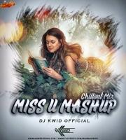 Miss U Mashup 2020 (Chillout Mix) DJ Kwid Official