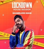 Shameless Mani - Lockdown House Session 1