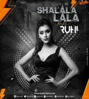 Shalala Lala (Remix) - DJ Ruhi