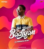 Yeh Haseen Badiyan (Remix) - DJ Madwho