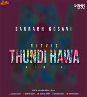 Ritviz - Thandi Hawa - (Remix) Saurabh Gosavi