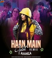 Haan Main Galat (Remix) - DJ Anamika