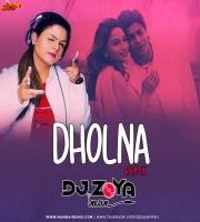 DHOLNA - DJ ZOYA REMIX