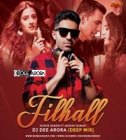 Filhall (Deep Mix) - Nupur Sanon Ft. Akshay Kumar - DJ Dee Arora