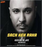Sach Keh Raha Hai X Kuch Bhi Ho Jaye (B Prak Mashup) Ansick