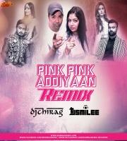 Amrit Maan - Pink Pink Addiyaan (Remix) - DJ Smilee x DJ Chirag