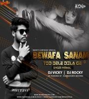 A Toy Tod Dele Dila Ge Bewafa Sanam (Remix) Dj Vicky x Dj Rocky