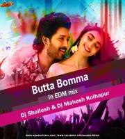 Butta Bomma - EDM mix - Dj Shailesh x Dj Mahesh Kolhapur