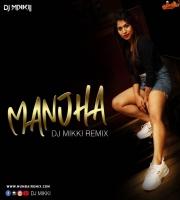 Manjha DJ MIKKI REMIX