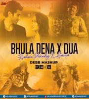 Bhula Dena X Dua X Nadaan Parindey X Aminia - Debb Mashup
