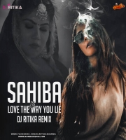 Sahiba x Love The Way You Lie (Remix) - DJ Ritika