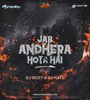 Jab Andhera Hota Hai (Bootleg) Dj Matz x Dj Ricky