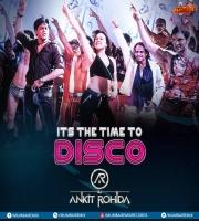 Its The Time To Disco - DJ Ankit Rohida Remix
