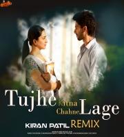 Tujhe Kitna Chahne Lage (Remix) Kiran Patil
