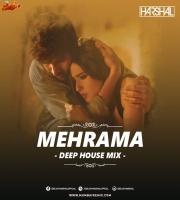 MEHRAMA (DEEP HOUSE MIX) - DJ HARSHAL