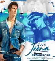 EK PAL KA JEENA - Remix - DJ AY REMIX