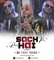 Sach Keh Raha Hai x B Praak (Remix) Dj Yash Remix