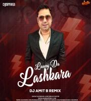 Laung Da Lashkara (Remix) - DJ Amit B