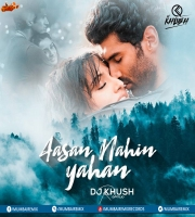 Aasan Nahin Yahan (Remix) - DJ Khush