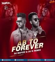 Ab To Forever - DJ NAFIZZ x DJ K - Remix