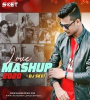 Love Mashup 2020 - DJ SKET