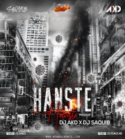 Hanste Hanste (Mashup) DJ AKD X DJ Saquib