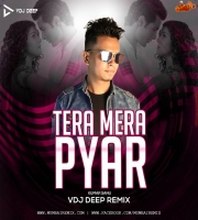 Tera Mera Pyar (Remix) - VDJ Deep