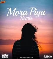 Mora Piya (Remix) - DJ Manish x DJ Ashish