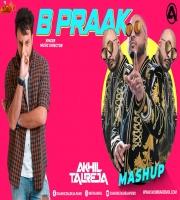 B Praak Mashup - DJ Akhil Talreja