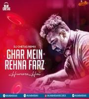 Ghar Mein Rehna Farz Humara Hai (Mashup) DJ Chetas