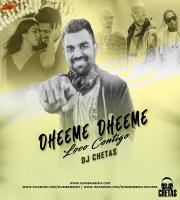 Dheeme Dheeme Vs Loco Contigo Remix DJ Chetas
