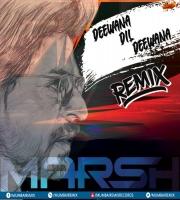 DEEWANA DIL DEEWANA - REMIX - DJ MARSH
