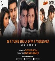DJ SHIVEN - 96 x Tujhe Bhula Diya x Vaseegara - Chillout Mashup