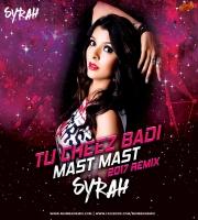 Tu Cheez Badi Hai Mast Mast (2017 Remix) - DJ Syrah