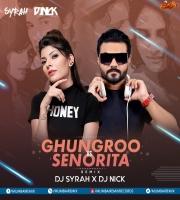 Ghungroo x Senorita (Remix) - DJ Syrah x DJ Nick