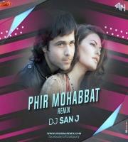 Murder 2 - Phir Mohabbat Remix DJ SAN J