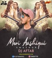 Meri Aashiqui (Smashup) DJ Aftab