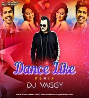 Dance Like (Hardy Sandu) - DJ Vaggy MashUp