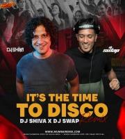 It The Time Disco - Dj Shiva X Dj Swap