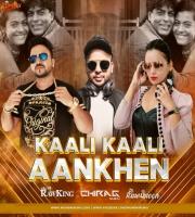Yeh Kaali Kaali Aankhen (Remix) Dj RawKing x Dj Chirag Dubai x Dj RawQueen