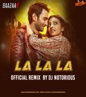 La La La (Remix) DJ Notorious