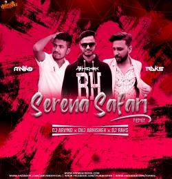 Serena - Safari Remix Dvj Abhishek x Dj Arvind x Dj Raks